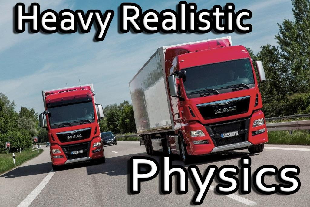 Heavy Realistic Physics