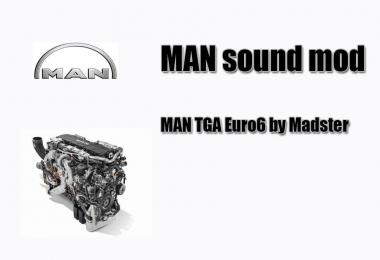 MAN TGA Euro 6 Sound for MAN E6 by Madster