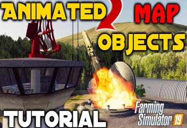 FS19 How to Animate map Objects v1.0.0.0