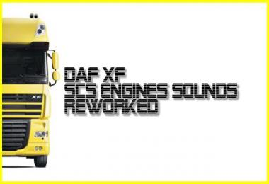 SCS DAF XF ENGINES SOUNDS REWORKED v1.0