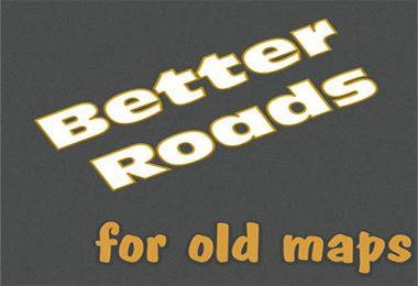 Better Roads for old Maps v1.0